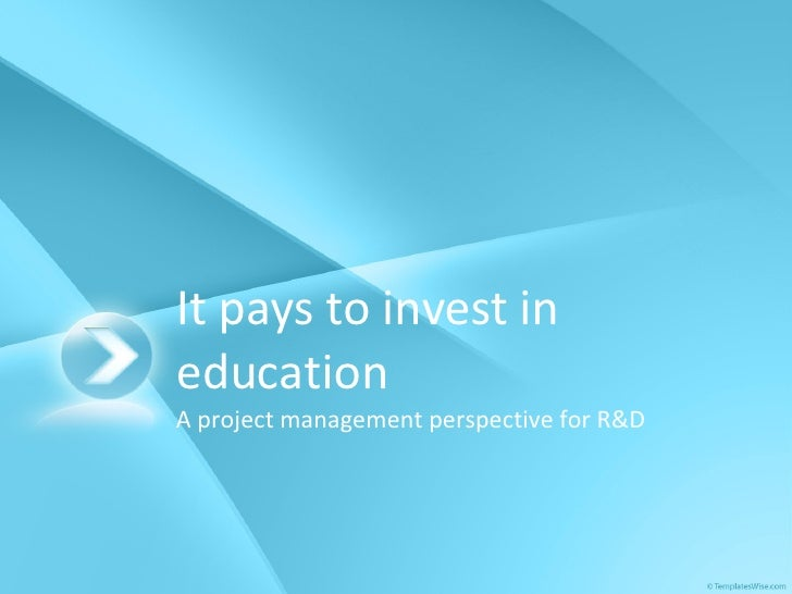It pays to invest in education A project management perspective for R&D