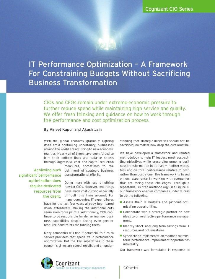 Cognizant CIO Series           IT Performance Optimization – A Framework       For Constraining Budgets Without Sacrificin...