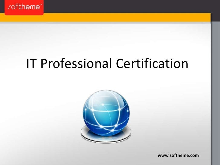 IT Professional Certification<br />www.softheme.com<br />