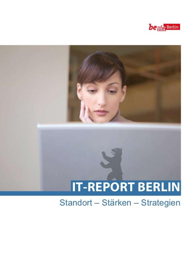IT-RepoRT beRlInStandort – Stärken – Strategien