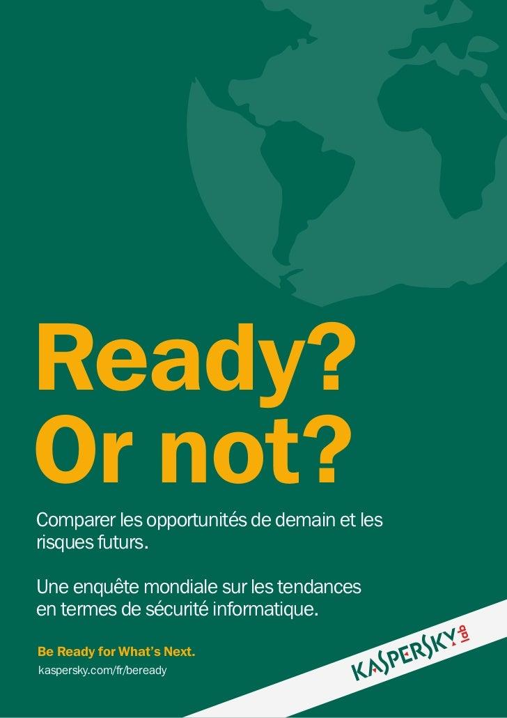 Ready?Or not?Comparer les opportunités de demain et lesrisques futurs.Une enquête mondiale sur les tendancesen termes de s...