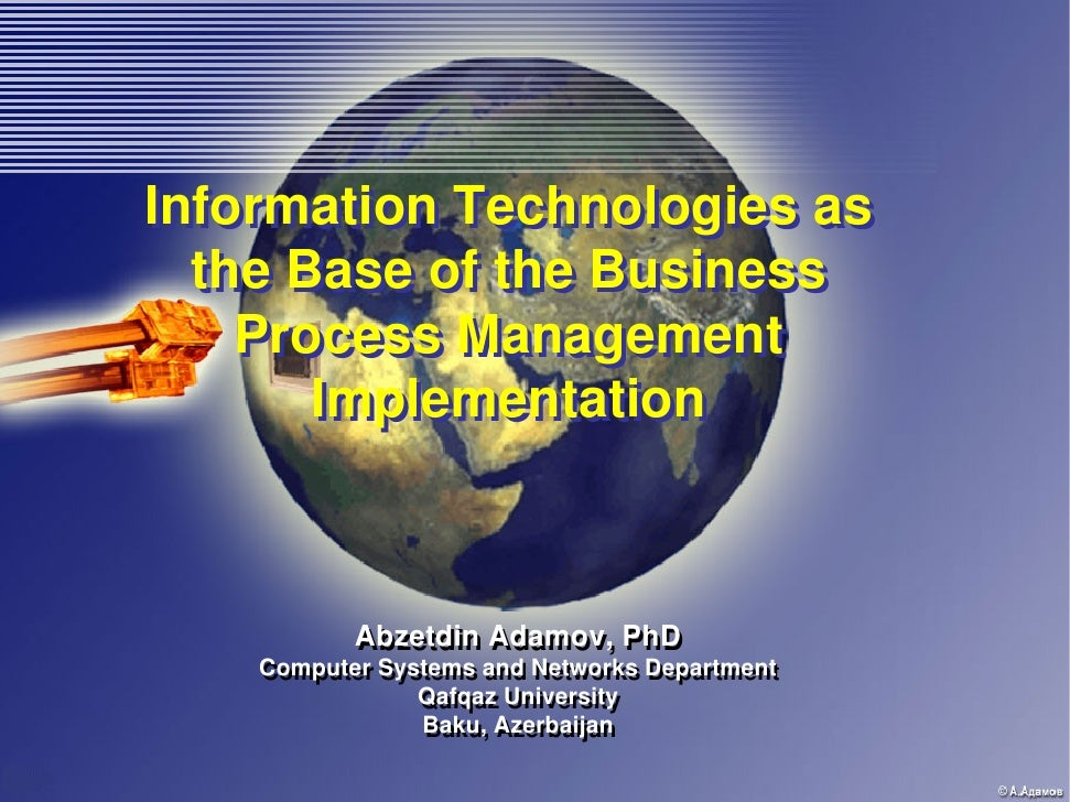 INFORMATION TECHNOLOGIES AS THE BASE OF THE BUSINESS PROCESS MANAGEMENT IMPLEMENTATION