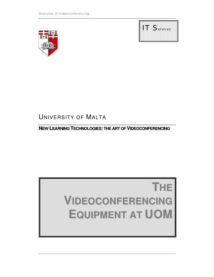 Overview of Videoconferencing                                                IT Services     U NIVERSITY OF M ALTA NEW LEA...