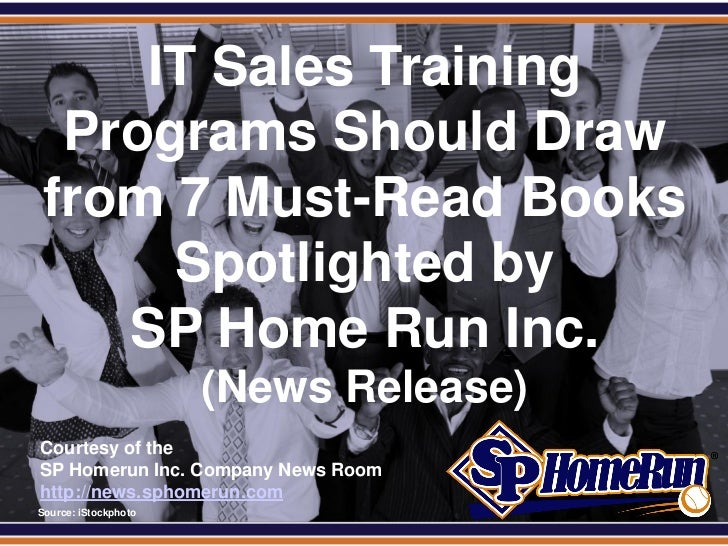 SPHomeRun.com       IT Sales Training    Programs Should Draw   from 7 Must-Read Books        Spotlighted by      SP Home ...