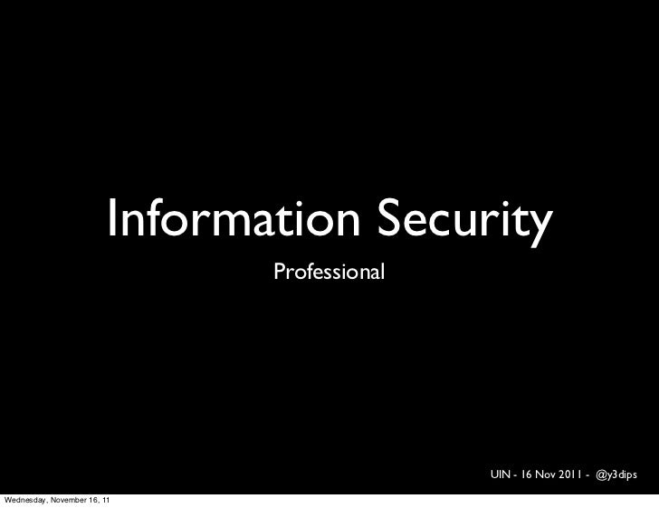 Information Security                               Professional                                              UIN - 16 Nov ...