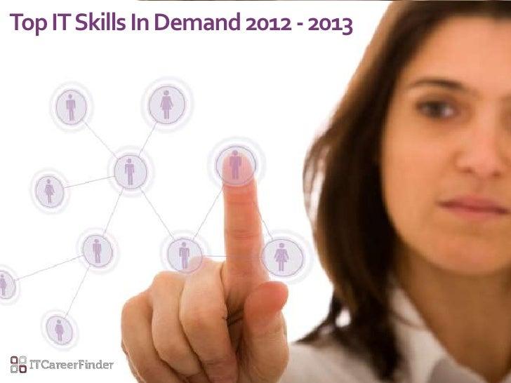 Top IT Skills In Demand 2012 - 2013