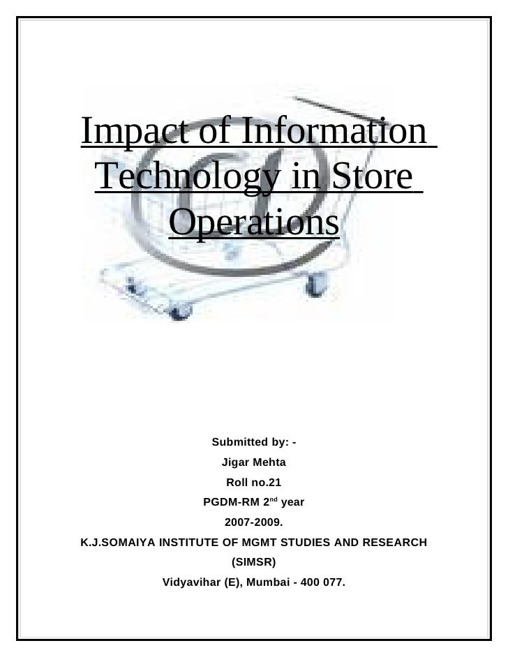 Impact of Information  Technology in Store      Operations                        Submitted by: -                      Jig...