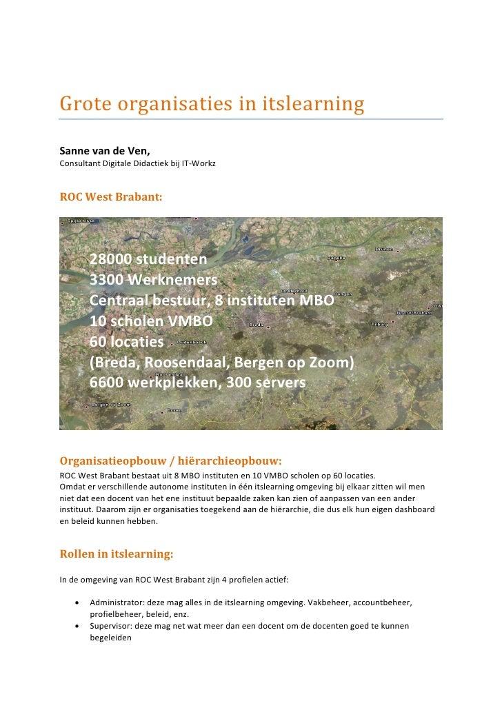 Grote organisaties in itslearningSanne van de Ven,Consultant Digitale Didactiek bij IT-WorkzROC West Brabant:        28000...