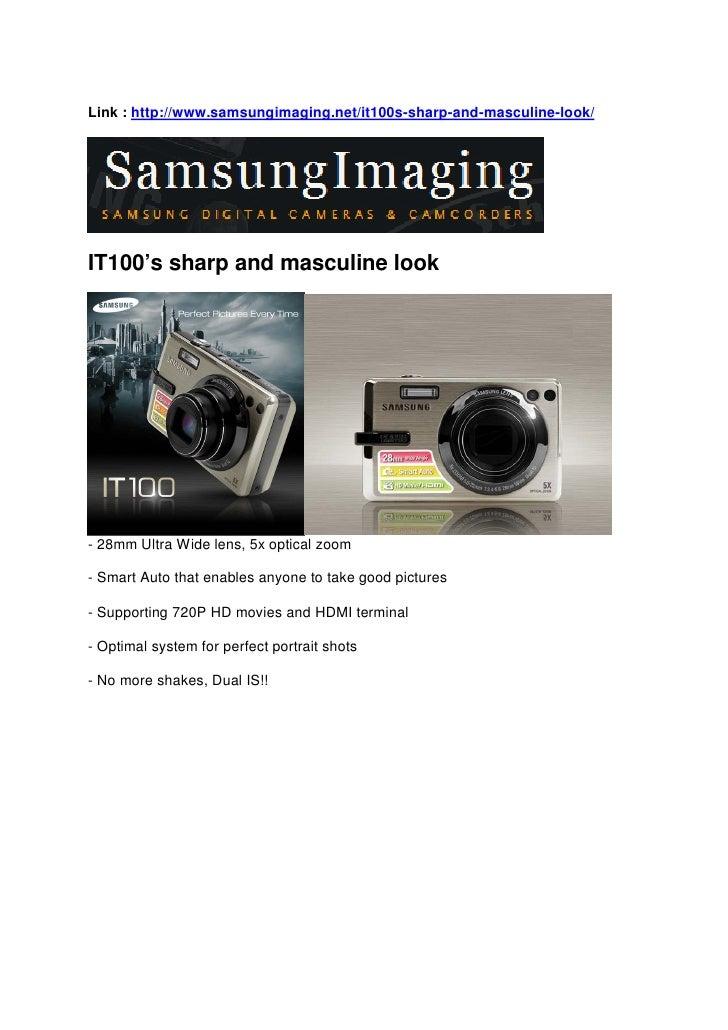 Link : http://www.samsungimaging.net/it100s-sharp-and-masculine-look/     IT100's sharp and masculine look     - 28mm Ultr...