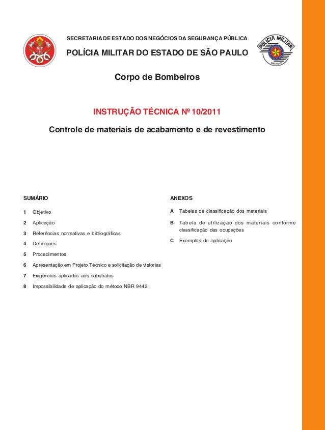 Instrução Técnica nº 10/2011 - Controle de materiais de acabamento e de revestimento 217 SECRETARIA DE ESTADO DOS NEGÓCIOS...