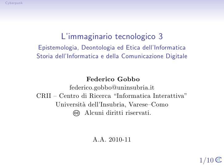 Cyberpunk                    L'immaginario tecnologico 3            Epistemologia, Deontologia ed Etica dell'Informatica  ...