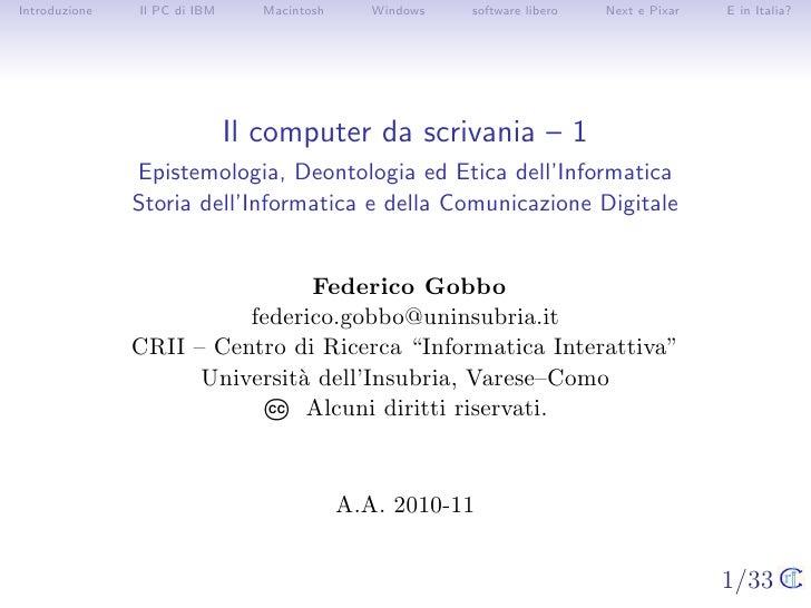 Introduzione   Il PC di IBM      Macintosh      Windows   software libero   Next e Pixar   E in Italia?                   ...