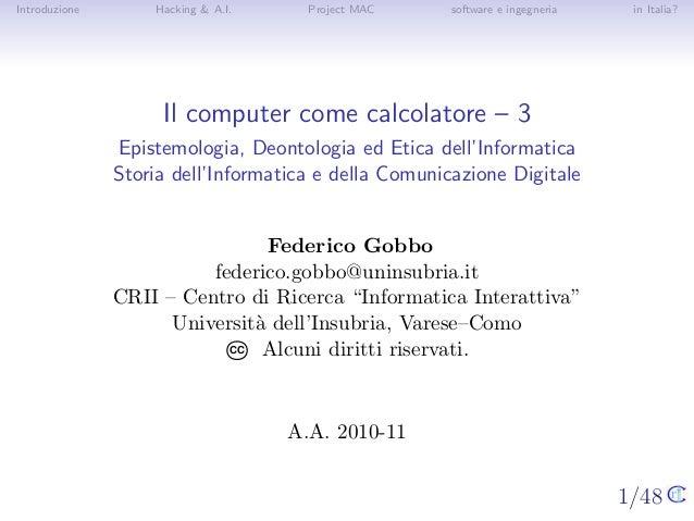 1/48 Introduzione Hacking & A.I. Project MAC software e ingegneria in Italia? Il computer come calcolatore – 3 Epistemolog...