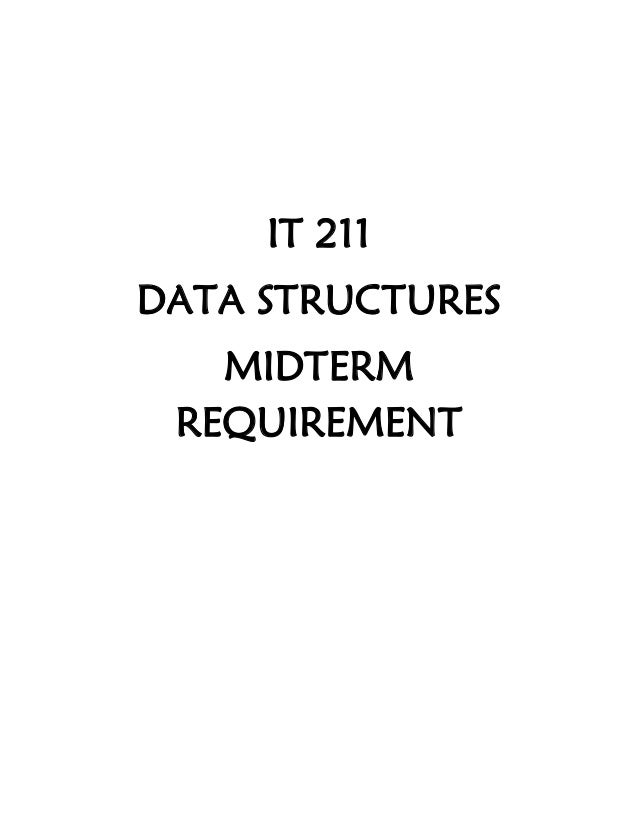 IT 211DATA STRUCTURES   MIDTERM REQUIREMENT