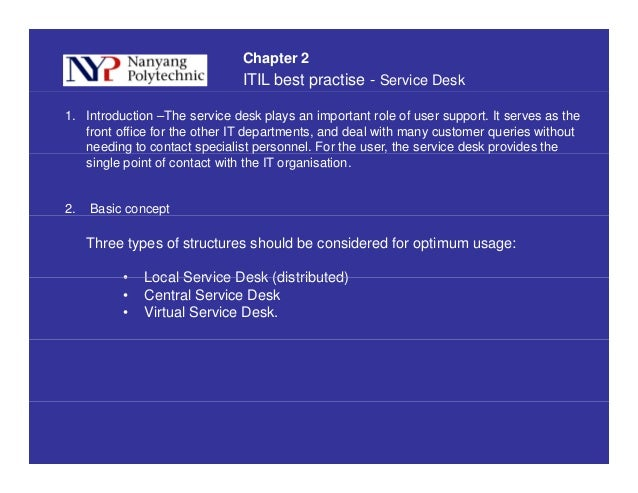 ITIL best practise - Service Desk Chapter 2 1. Introduction –The service desk plays an important role of user support. It ...