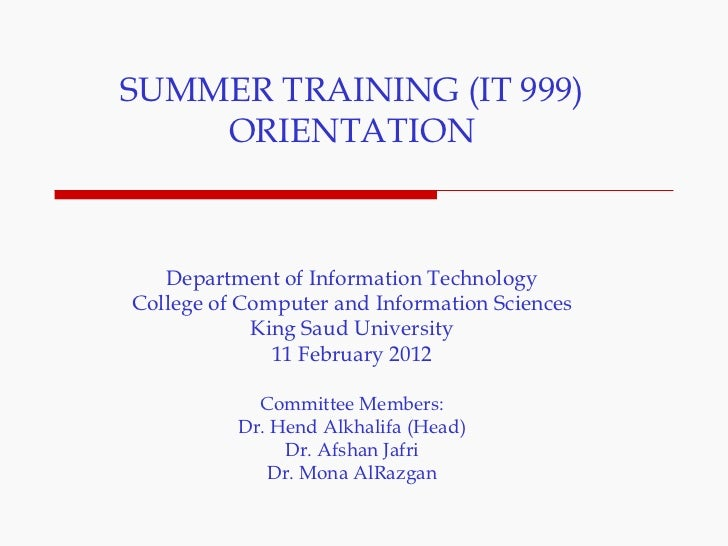 SUMMER TRAINING (IT 999) ORIENTATION Department of Information Technology College of Computer and Information Sciences Kin...