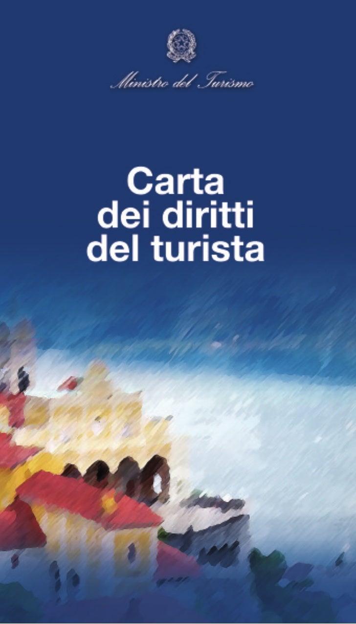 Carta         dei diritti         del turista         Legge 29 marzo 2001, n. 135, art. 4Questo documento ha carattere inf...