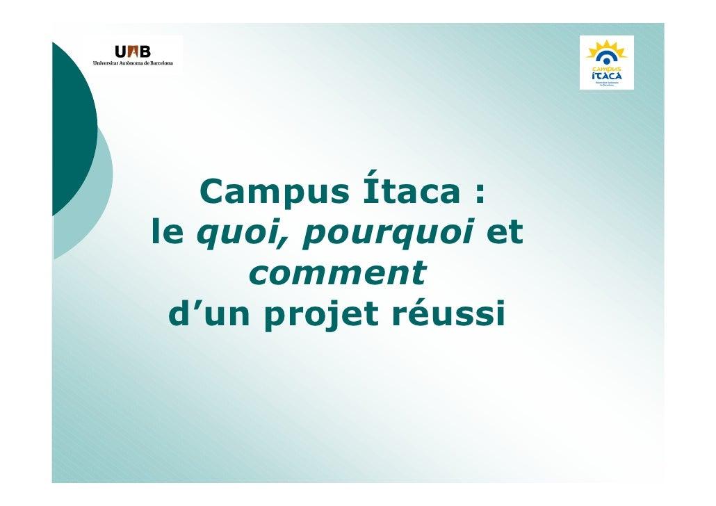 C        Campus Ítaca :     le quoi, pourquoi et          comment      d'un projet réussi