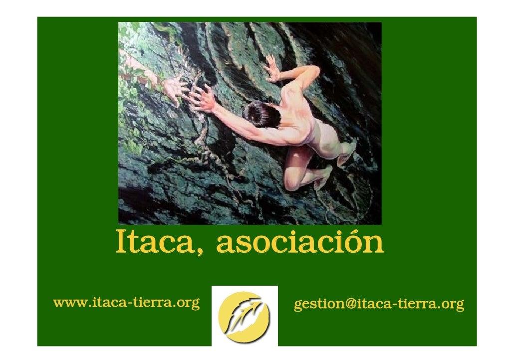 Itaca, asociaciónwww.itaca-tierra.org   gestion@itaca-tierra.org