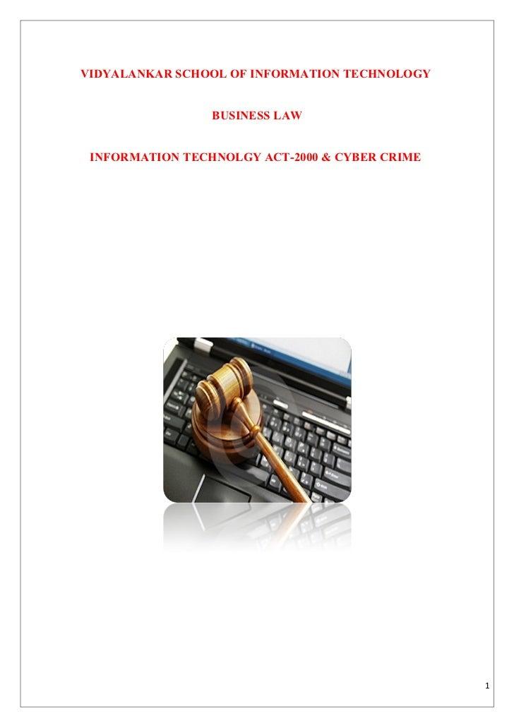 VIDYALANKAR SCHOOL OF INFORMATION TECHNOLOGY                 BUSINESS LAW INFORMATION TECHNOLGY ACT-2000 & CYBER CRIME    ...
