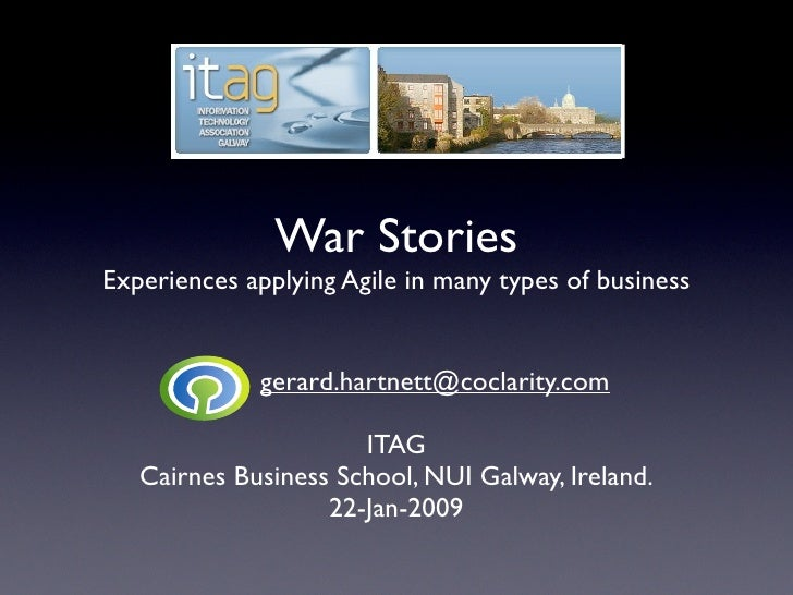War Stories Experiences applying Agile in many types of business                gerard.hartnett@coclarity.com             ...