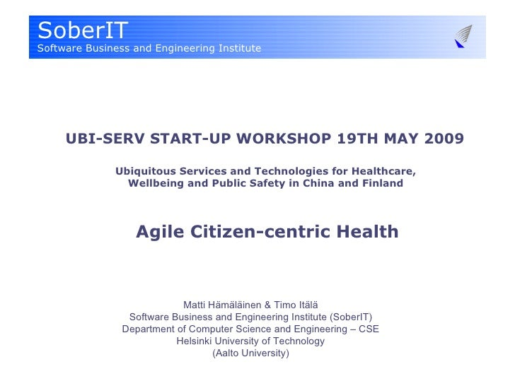UBI-SERV START-UP WORKSHOP 19TH MAY 2009    Ubiquitous Services and Technologies for Healthcare,  Wellbeing and Public Saf...