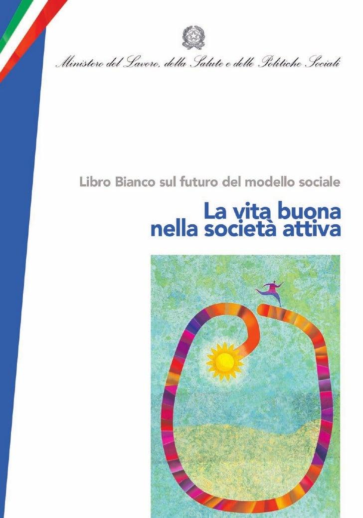 LA VITA BUONA NELLA SOCIETÀ ATTIVA    Libro Bianco sul futuro del modello sociale                       Maggio 2009