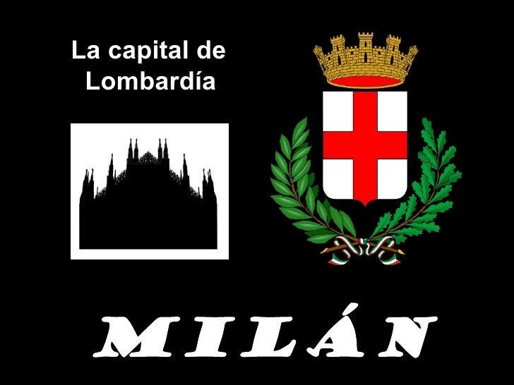 La capital de Lombardía MILÁN