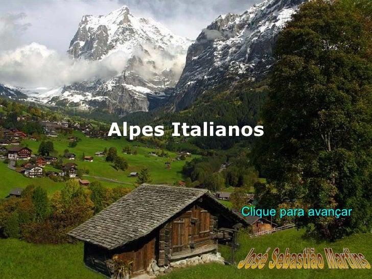 Alpes Italianos José Sebastião Martins Clique para avançar