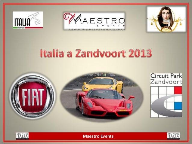 Italia A Zandvoort 2013 - Deelname Exposanten