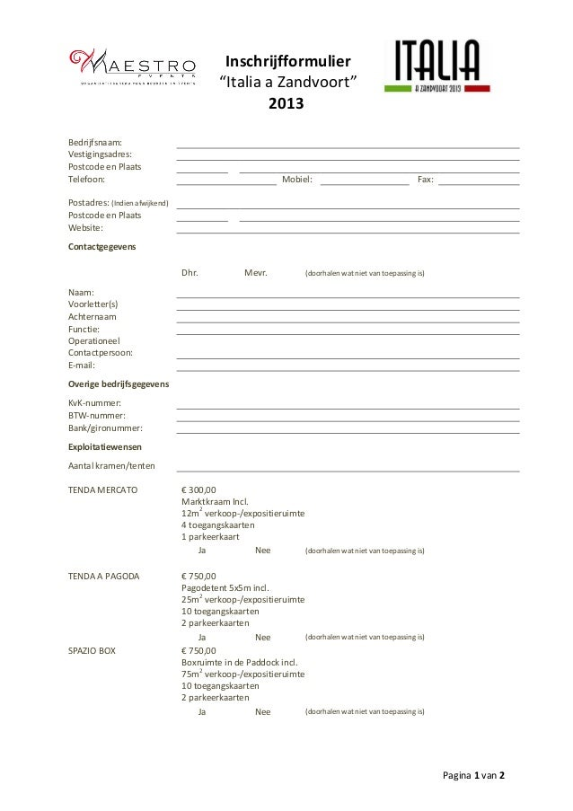 """Pagina 1 van 2Inschrijfformulier""""Italia a Zandvoort""""2013Bedrijfsnaam:Vestigingsadres:Postcode en PlaatsTelefoon: Mobiel: F..."""