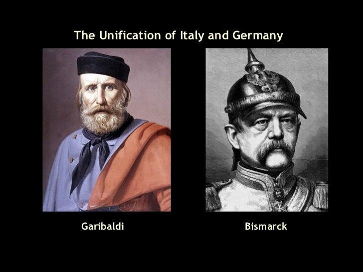 The Unification of Italy and Germany Garibaldi Bismarck