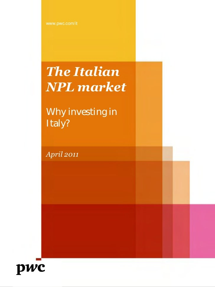 www.pwc.com/itThe ItalianNPL marketWhy investing inItaly?April 2011
