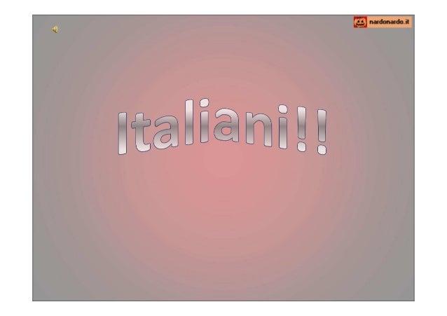 * L'italiano è un popolo straordinario. Mi piacerebbe tanto che fosse un popolo normale. (Altan) * Italiani: Dei buoni a n...