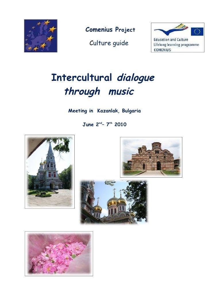Comenius Project             Culture guide     Intercultural dialogue   through music    Meeting in Kazanlak, Bulgaria    ...
