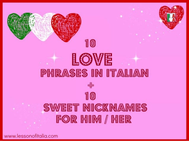 Cute Love Quotes For Her In Italian : 10 LOVE phrases + 10 nicknames in Italian
