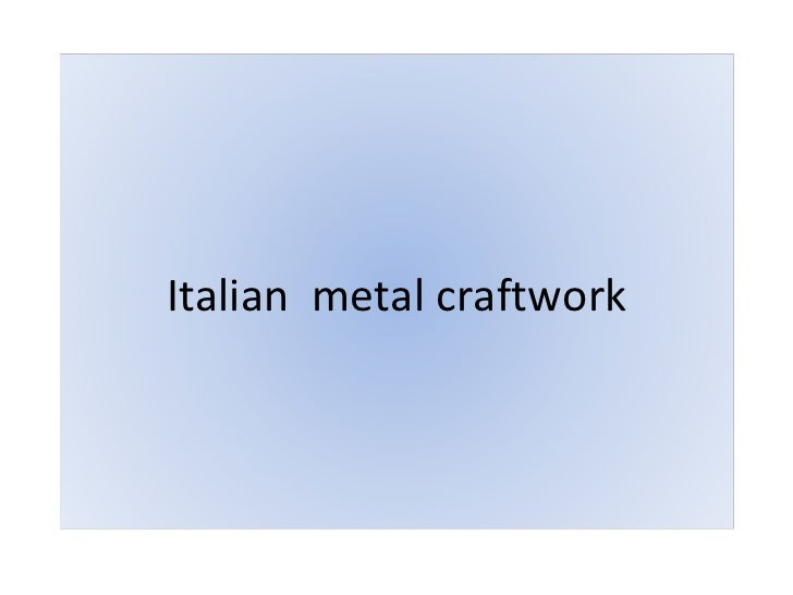 Italian  metal craftwork