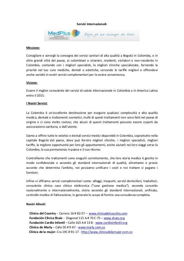 Servizi Internazionali:Missione:Consigliare e sorvegli la consegna dei servizi sanitari di alta qualità a Bogotà in Colomb...
