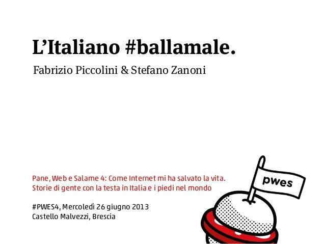 L'Italiano #ballamale - Fabrizio Piccolini e Stefano Zanoni - #pwes4