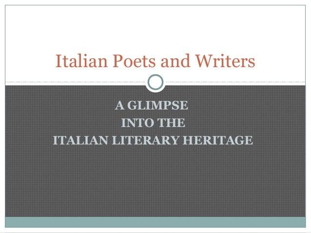 A GLIMPSEINTO THEITALIAN LITERARY HERITAGEItalian Poets and Writers