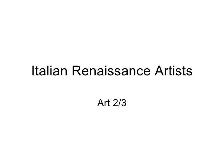 Italian Renaissance Artists Art 2/3