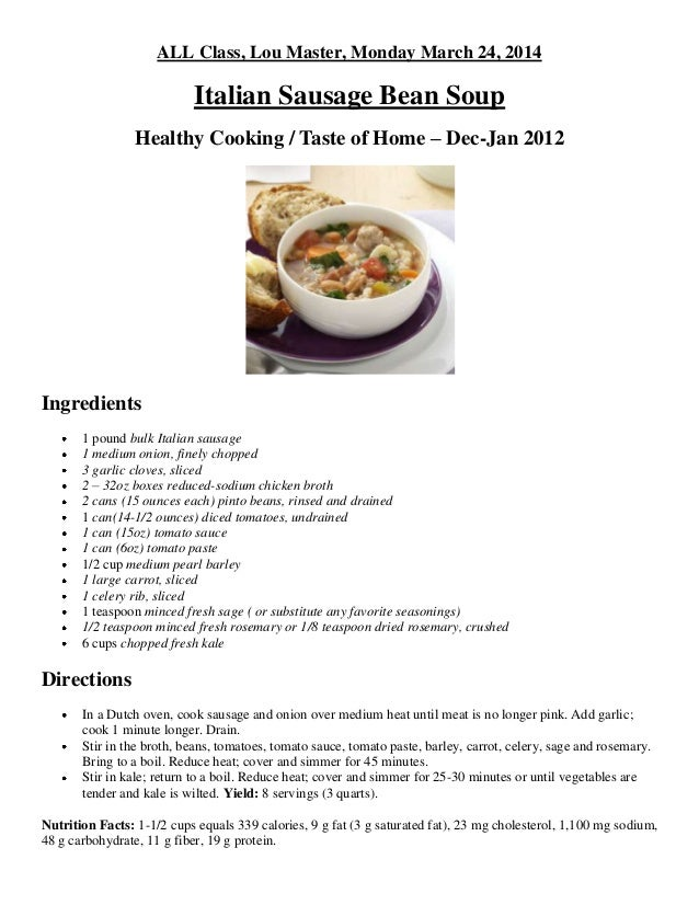ALL Class, Lou Master, Monday March 24, 2014 Italian Sausage Bean Soup Healthy Cooking / Taste of Home – Dec-Jan 2012 Ingr...