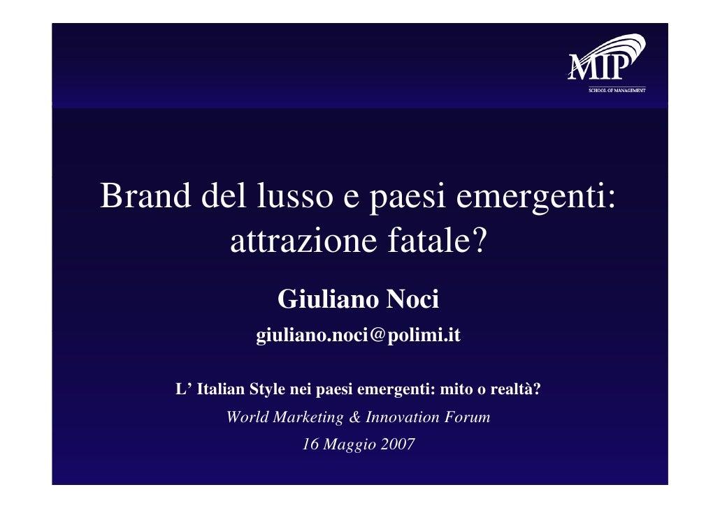 Brand del lusso e paesi emergenti:         attrazione fatale?                   Giuliano Noci                giuliano.noci...