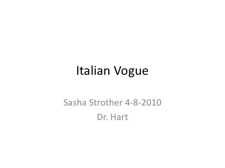 Italian Vogue<br />Sasha Strother 4-8-2010<br />Dr. Hart<br />
