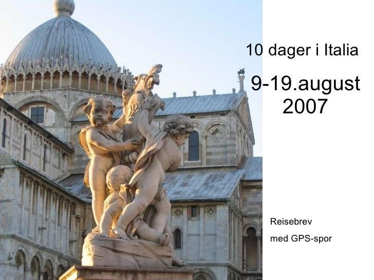 9-19.august 2007 10 dager i Italia Reisebrev med GPS-spor