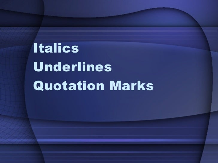 Italics or Quotation Marks  The Editors Blog
