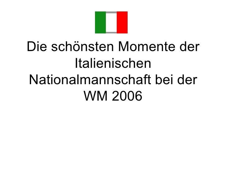 Die schönsten Momente der Italienischen Nationalmannschaft bei der WM 2006