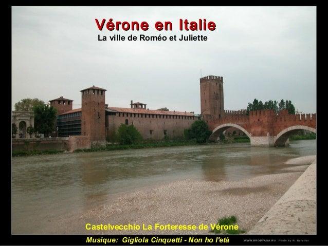 Castelvecchio La Forteresse de Vérone Vérone en ItalieVérone en Italie La ville de Roméo et Juliette Musique: Gigliola Cin...