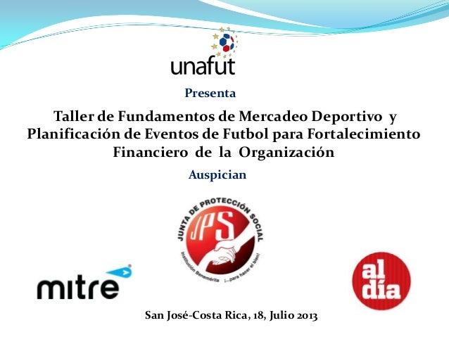 Taller de Fundamentos de Mercadeo Deportivo y Planificación de Eventos de Futbol para Fortalecimiento Financiero de la Org...
