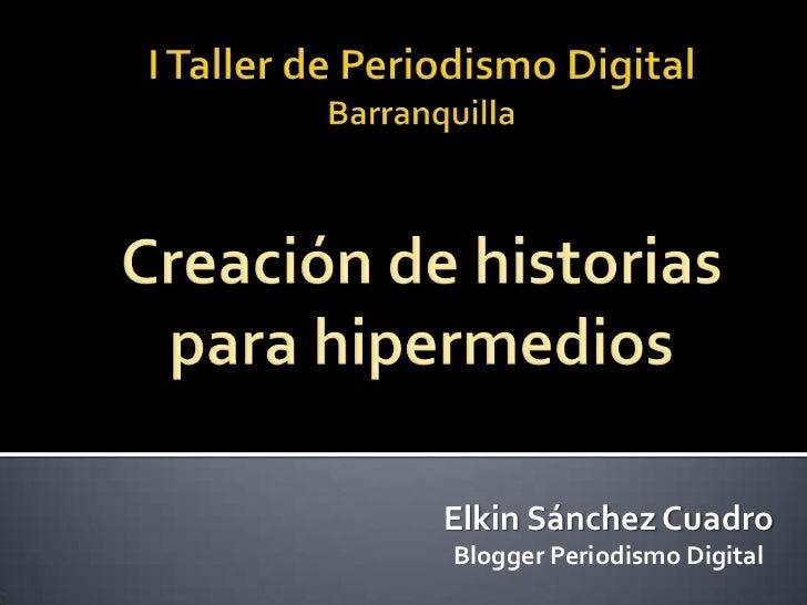 Elkin Sánchez CuadroBlogger Periodismo Digital